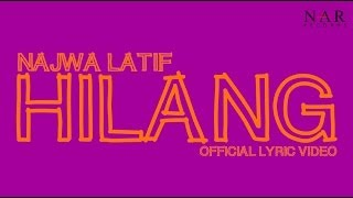 Video Najwa Latif - Hilang (Official Lyric Video) download MP3, 3GP, MP4, WEBM, AVI, FLV Juli 2018