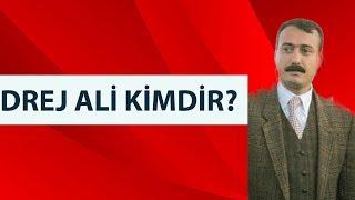 Drej Ali Aslında Kimdir?