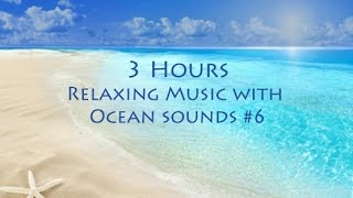 3 hour Relaxing Music with Nature Sounds; Spa Music with Ocean sounds; New Age Music; Relaxation