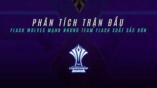 PHÂN TÍCH TRẬN ĐẤU: Flash Wolves mạnh nhưng Team Flash xuất sắc hơn - AIC 2018
