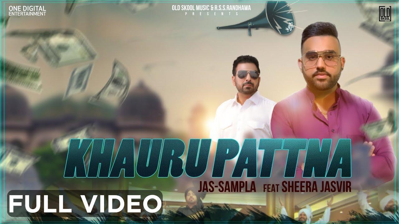 Khauru Pattna (Full Video) | Jas Sampla Ft. Sheera Jasvir | Latest Punjabi Song 2020 | OldSkool