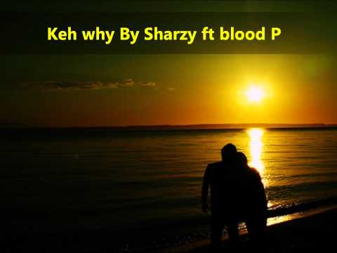 New Sharzy ft blood Pitua keh why HD 2011
