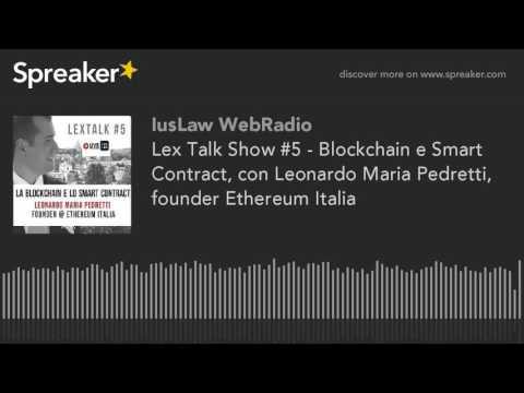 Lex Talk Show #5 - Blockchain e Smart Contract, con Leonardo Maria Pedretti, founder Ethereum Italia