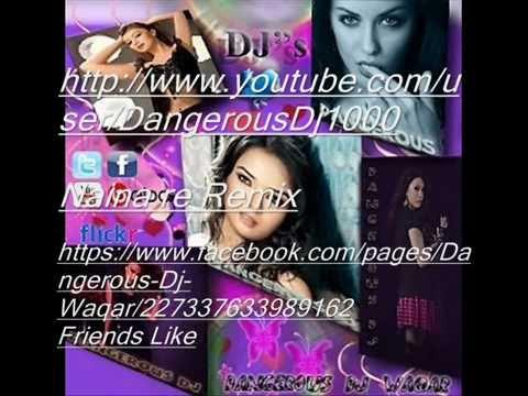 Naina Re (2012) Remix Version - Dangerous Ishq (Full Song) Remix By Dangerous Dj Waqar Feat Dj @nwar