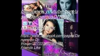 Download Naina Re (2012) Remix Version - Dangerous Ishq (Full Song) Remix By Dangerous Dj Waqar Feat Dj @nwar MP3 song and Music Video