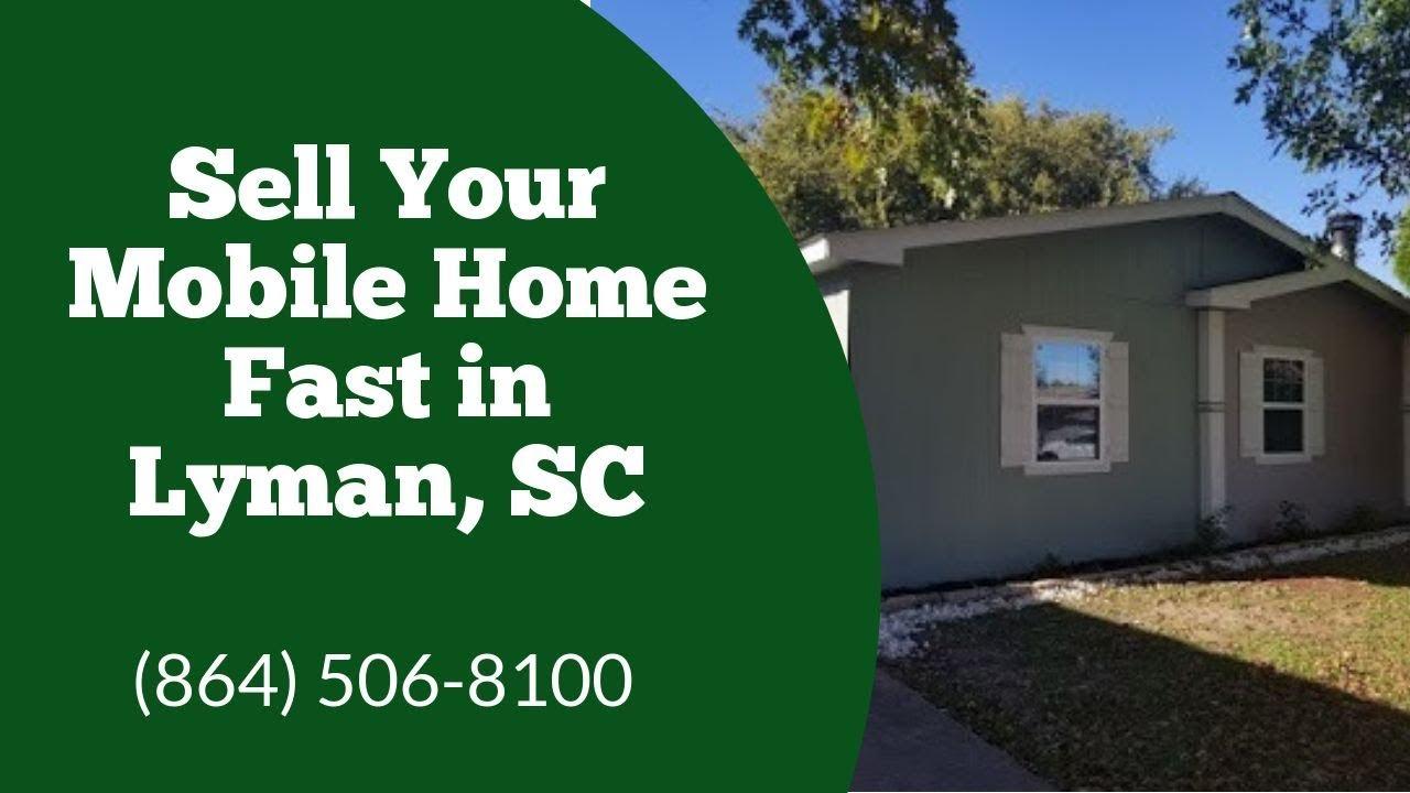 We Buy Mobile Homes Lyman SC - CALL 864-506-8100