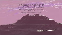 Topography 2 - a string trio miniature