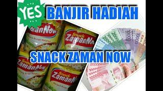 WOW || SNACK ZAMAN NOW || BANJIR HADIAH