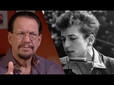 """""""Bob Dylan Is the Shakespeare for Our Time"""" -Penn Jillette"""