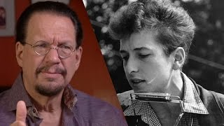 Bob Dylan Is the Shakespeare for Our Time -Penn Jillette