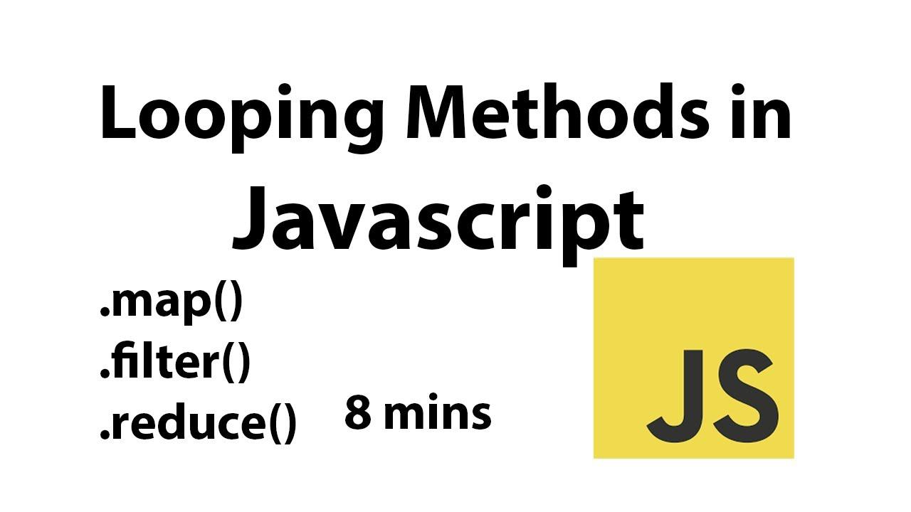 Looping Methods in Javascript (map, filter, reduce)