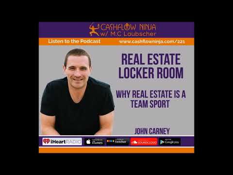 221: John Carney: Why Real Estate Is A Team Sport