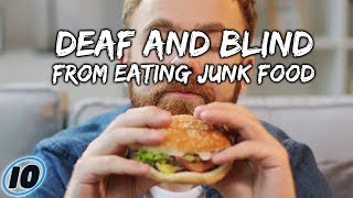 Man Goes Deaf And Blind After Eating Only Junk Food For 10 Years