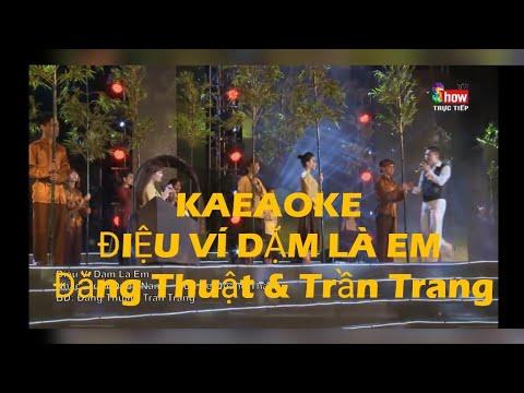 Karaoke Full HD Điệu Ví Dặm Là Em - Đăng Thuật & Trần Trang