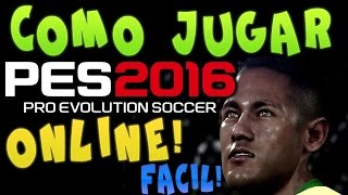 Tutorial: Como Jugar Pro Evolution Soccer 2016 Online PC-Facil!