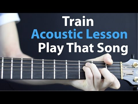 Train: Play That Song - Acoustic Guitar Lesson EASY