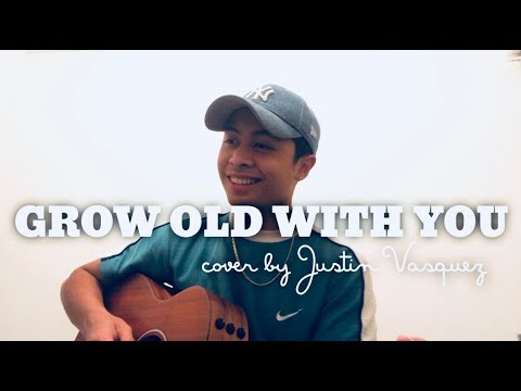 Grow Old With You x cover By Justin Vasquez
