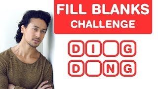 Tiger Shroff Songs - Fill in the Blanks Challenge