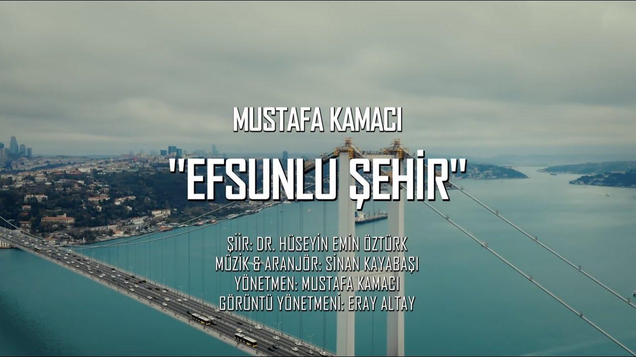"""Mustafa KAMACI """" EFSUNLU ŞEHİR """""""