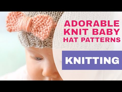 Top 10 Most Adorable Knit Baby Hats – FREE KNITTING PATTERNS