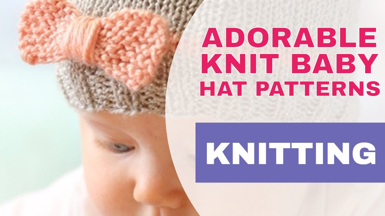 Top 10 Most Adorable Knit Baby Hats Free Knitting Patterns Youtube
