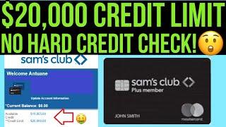 $20,000 CREDIT LIMIT APPROVED! NO HARD CREDIT CHECK! NO PG! BAD CREDIT OK! SAM'S CLUB MASTERCARD!