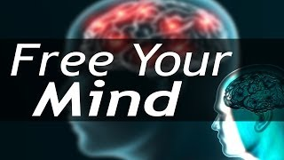 How To Free Your Mind | It