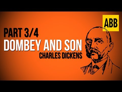 DOMBEY AND SON: Charles Dickens - FULL AudioBook: Part 3/4