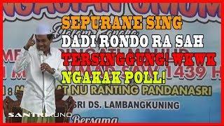 sepurane sing rondo ra sah tersinggung ngakak poll pengajian lucu kh anwar zahid april 2018