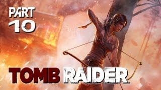 "Tomb Raider (2013) Walkthrough - Part 10 ""Face of Evil"" / Gameplay Playthrough"