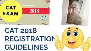 CAT 2018 REGISTRATION GUIDELINES