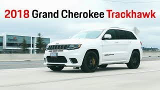 2018 Grand Cherokee Trackhawk Review - Move over, get out of my way! [4K]