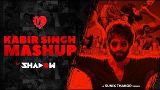 Kabir Singh Mashup | DJ Shadow Dubai | Shahid Kapoor, Kiara Advani.mp3
