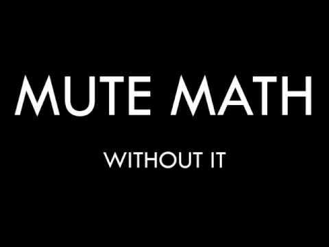 Mute Math - Without It