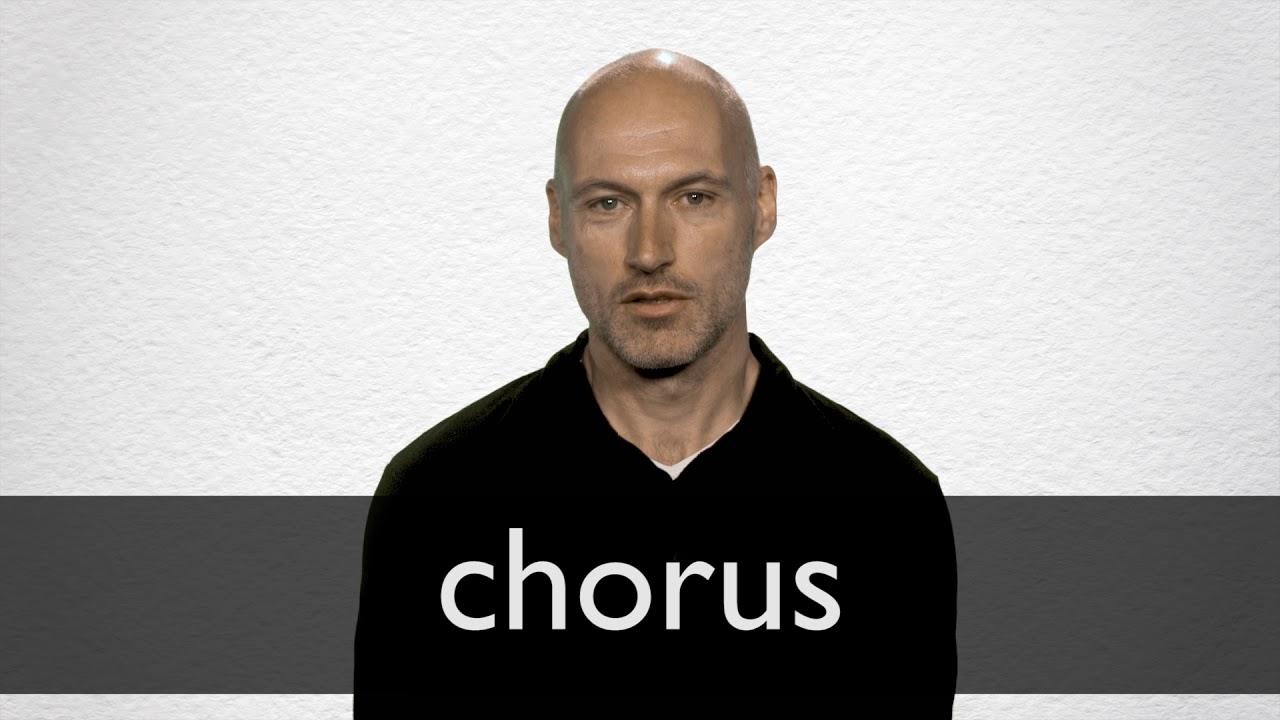 How to pronounce CHORUS in British English