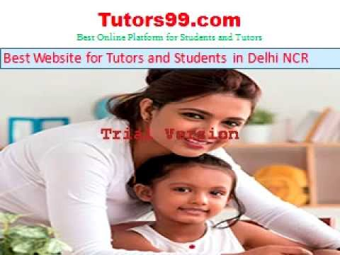 Tutors99.com is the Best Online website for Tutors and Students In Delhi