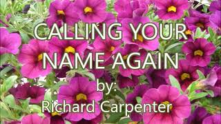 CALLING YOUR NAME AGAIN-Richard Carpenter(created by:Zairah)