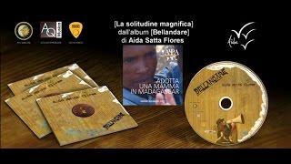 Aida Satta Flores - La solitudine magnifica