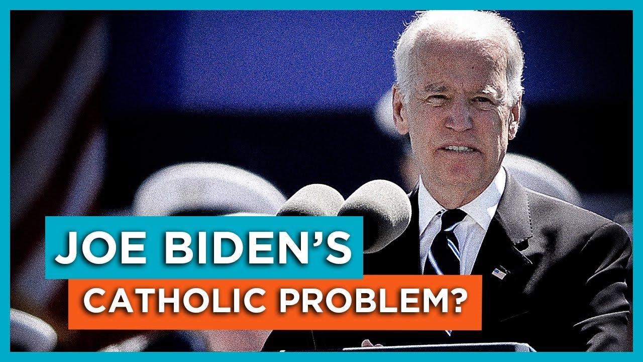 Joe Biden's Catholic Problem?