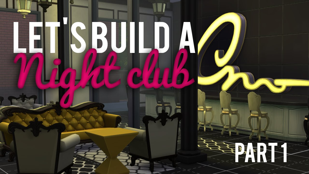 The Sims 4 Let S Build A Night Club Part 1 Youtube