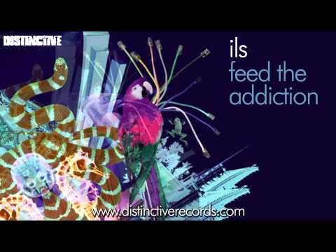 ils - Feed The Addiction