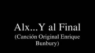 Alx ...Y al Final (Cover Enrique Bunbury)