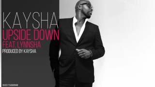 Kaysha - Upside down (feat. Lynnsha)