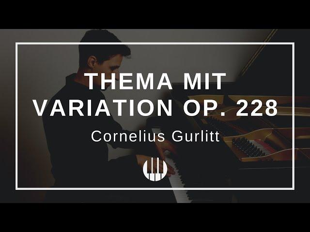 Thema mit Variation Op. 228 von Cornelius Gurlitt