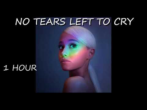 Ariana Grande - No Tears Left To Cry (1 hour) one hour
