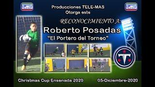 ROBERTO POSADAS SANDOVAL   EL PORTERO DEL TORNEO CHISTMAS CUP DE ENSENADA B  C