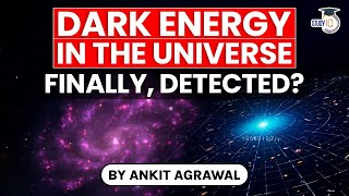 Dark Energy and Dark Matter difference explained - Is the Universe expanding? UPSC GS Paper 3 Space