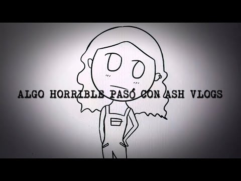 Algo horrible pasó con Ash Vlogs
