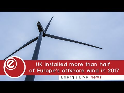 UK installed more than half of Europe's offshore wind in 2017