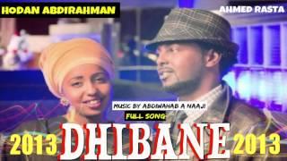 Ahmed Rasta iyo Hodan Abdirahman Hees Cusub DHIBANE (Full Song) 2013